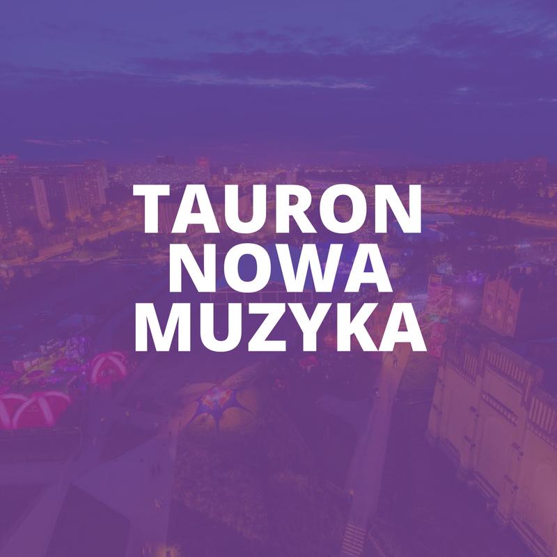 TAURON NOWA MUZYKA